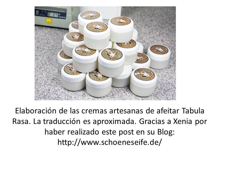 Elaboración de las cremas artesanas de afeitar Tabula Rasa. La traducción es aproximada. Gracias a Xenia por haber realizado este post en su Blog: http://www.schoeneseife.de/