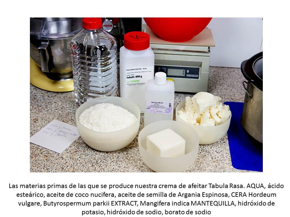 Las materias primas de las que se produce nuestra crema de afeitar Tabula Rasa. AQUA, ácido esteárico, aceite de coco nucifera, aceite de semilla de Argania Espinosa, CERA Hordeum vulgare, Butyrospermum parkii EXTRACT, Mangifera indica MANTEQUILLA, hidróxido de potasio, hidróxido de sodio, borato de sodio