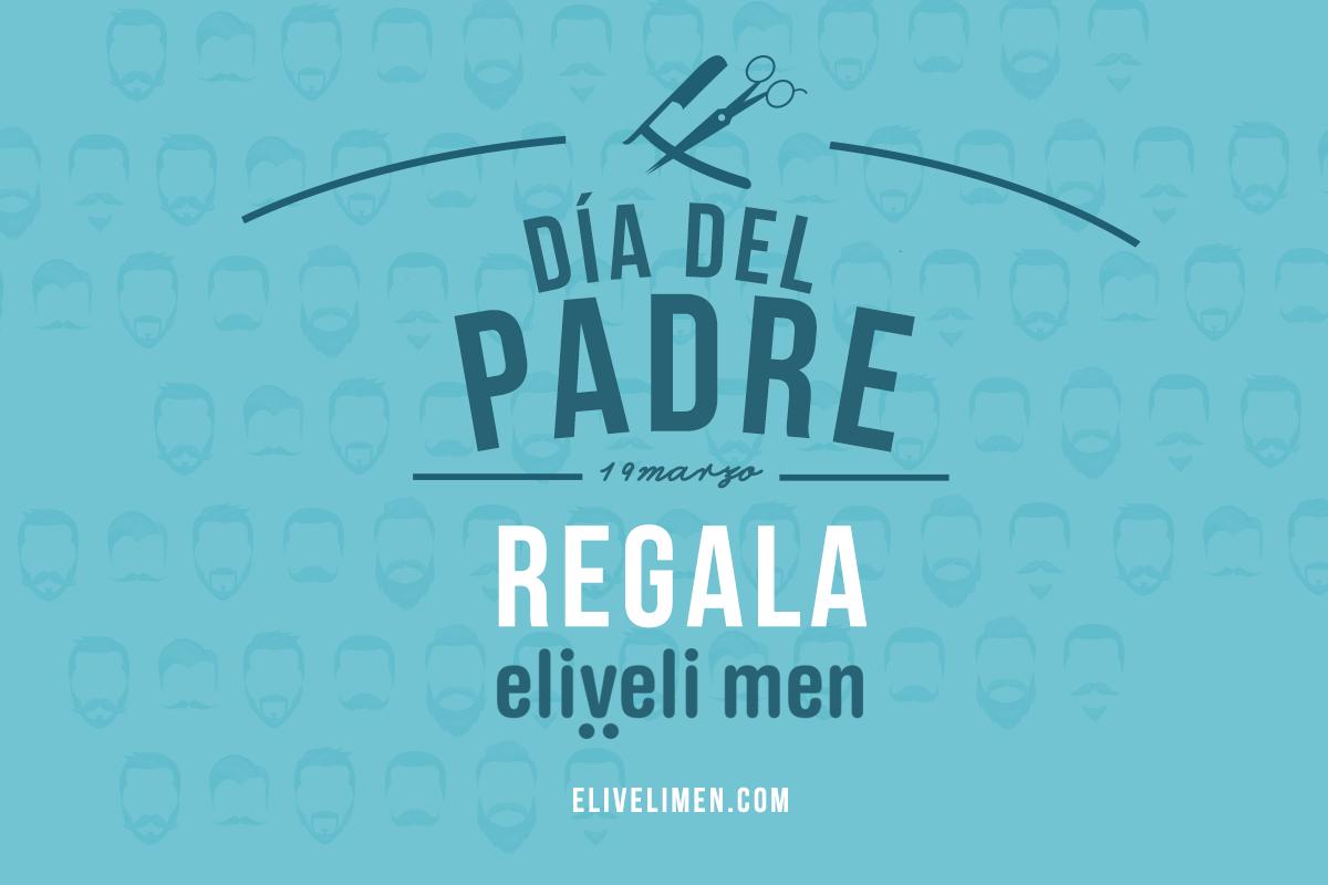 Día del Padre: regala eliveli men
