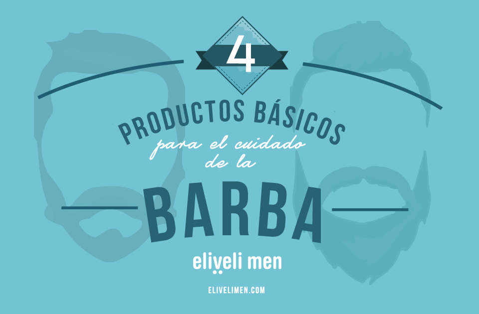 Cuatro productos básicos para el cuidado de la barba